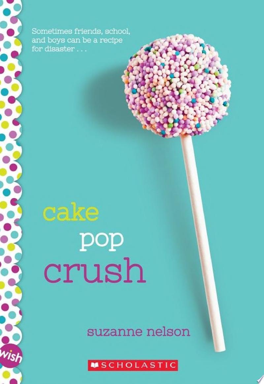 Cake Pop Crush: A Wish Novel banner backdrop