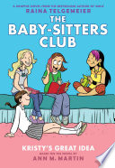 Kristy's Great Idea: Full-Color Edition (The Baby-Sitters Club Graphix #1) image