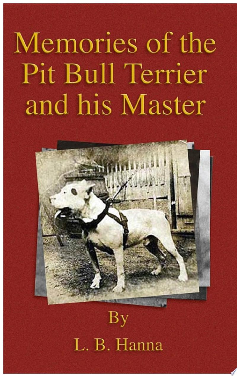Memories of the Pit Bull Terrier and His Master (History of Fighting Dogs Series) banner backdrop