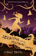 Serafina and the Splintered Heart image