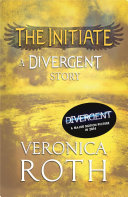 The Initiate: A Divergent Story image