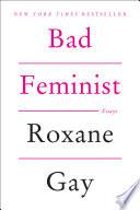 Bad feminist : essays book cover