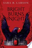 Bright Burns the Night image