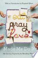 Eat Pray Love Made Me Do It image