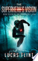 The Superhero's Vision (action adventure young adult superheroes) image