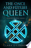 Legend of the Lakes (The Once and Future Queen, Book 3) image