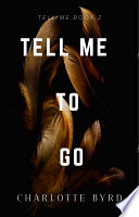 Tell Me to Go image