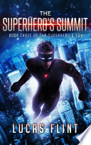 The Superhero's Summit (young adult action adventure superheroes) image
