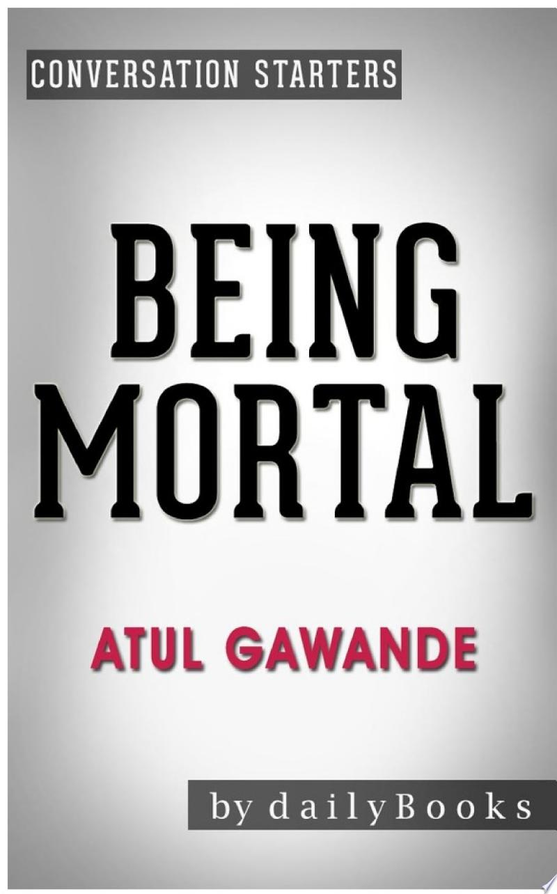 Being Mortal: by Atul Gawande | Conversation Starters banner backdrop