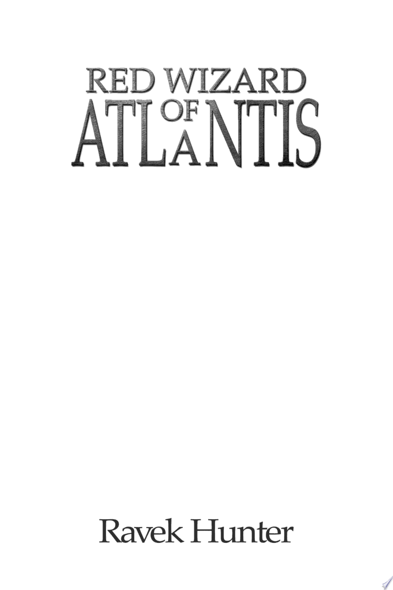 Red Wizard Of Atlantis: An action and adventure, epic fantasy fiction based on the Lost City of Atlantis! banner backdrop