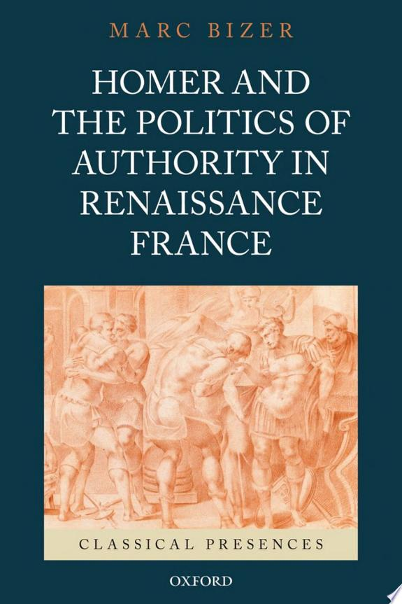 Homer and the Politics of Authority in Renaissance France banner backdrop