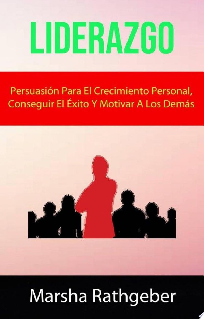Liderazgo: Persuasión Para El Crecimiento Personal, Conseguir El Éxito Y Motivar A Los Demás. banner backdrop