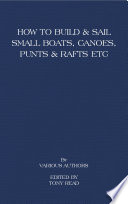 How to Build and Sail Small Boats - Canoes - Punts and Rafts image