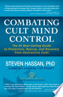 Combating Cult Mind Control: The #1 Best-selling Guide to Protection, Rescue, and Recovery from Destructive Cults image