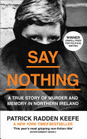 Say Nothing: A True Story Of Murder and Memory In Northern Ireland image