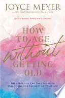 How to Age Without Getting Old image