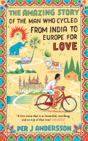 The Amazing Story of the Man Who Cycled from India to Europe for Love banner backdrop
