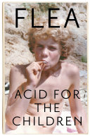 Acid For The Children - The autobiography of Flea, the Red Hot Chili Peppers legend banner backdrop