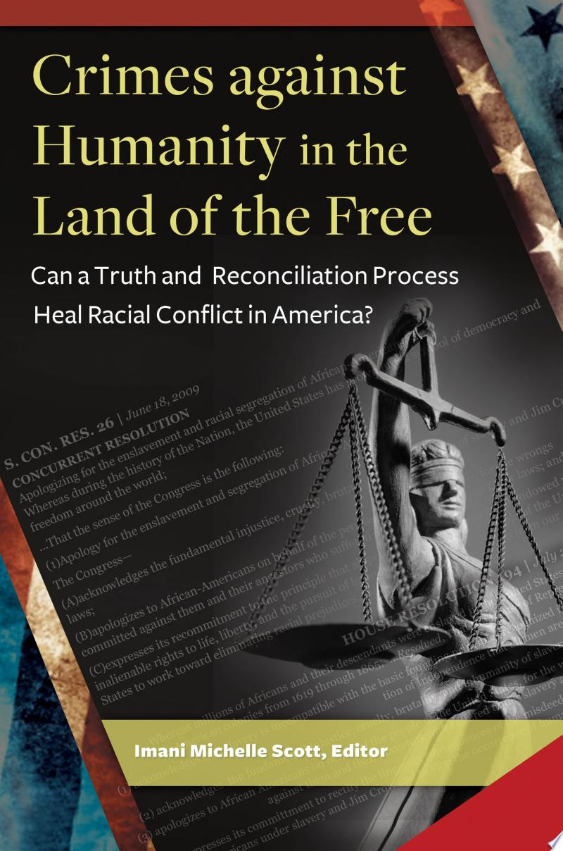 Crimes Against Humanity in the Land of the Free: Can a Truth and Reconciliation Process Heal Racial Conflict in America? banner backdrop