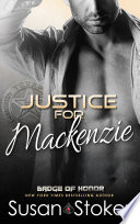 Justice for Mackenzie: A Police/Firefighter Romantic Suspense image