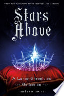 Stars Above: A Lunar Chronicles Collection image