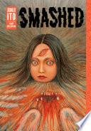 Smashed: Junji Ito Story Collection image