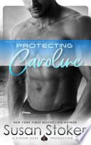 Protecting Caroline: A Navy SEAL Military Romantic Suspense image