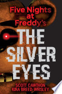 The Silver Eyes (Five Nights At Freddy's #1) image