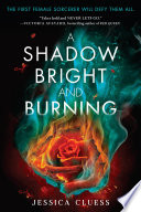 A Shadow Bright and Burning (Kingdom on Fire, Book One) image