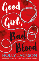 Good Girl, Bad Blood - The Sunday Times bestseller and sequel to A Good Girl's Guide to Murder image
