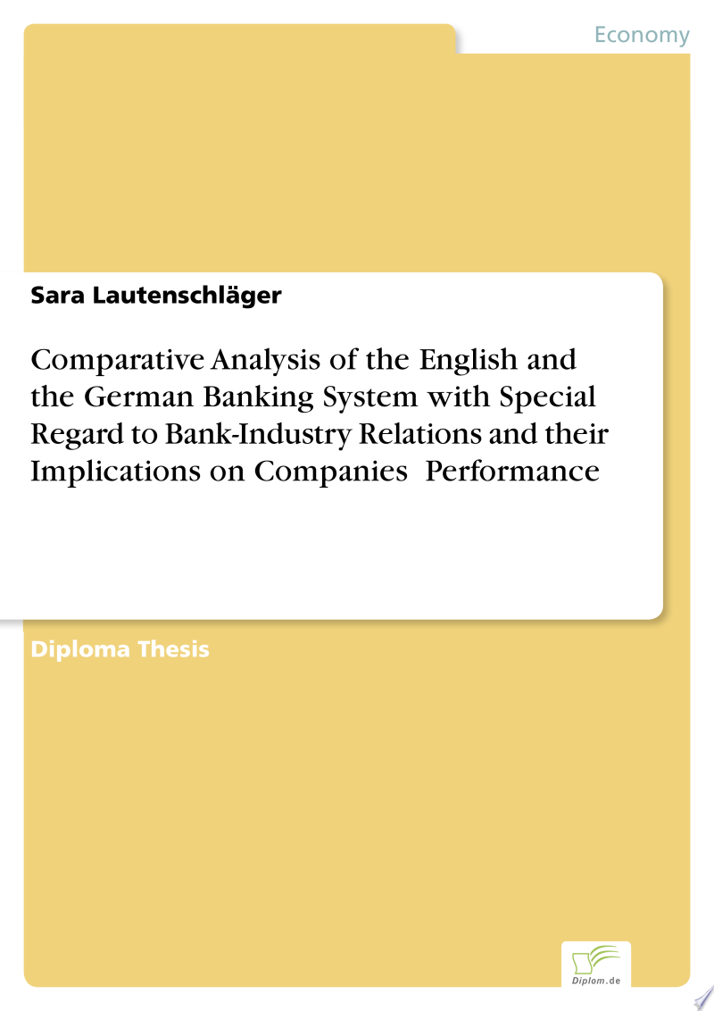 Comparative Analysis of the English and the German Banking System with Special Regard to Bank-Industry Relations and their Implications on Companies Performance banner backdrop