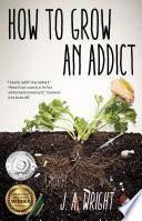 How to Grow an Addict image