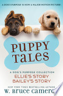 Puppy Tales: A Dog's Purpose Collection image