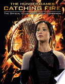 The Hunger Games: Catching Fire: The Official Illustrated Movie Companion image